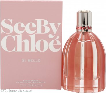 Chloe See by Chloe Si Belle Eau de Parfum 75ml Spray